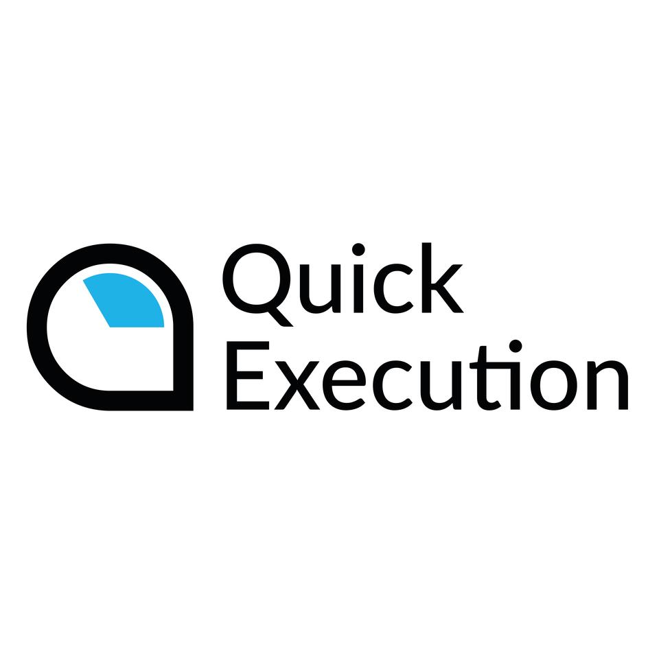 Quick Execution